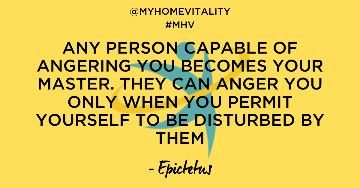 Any person capable of angering you becomes your master. They can anger you only when you permit yourself to be disturbed by them - Epictetus Quote - My Home Vitality